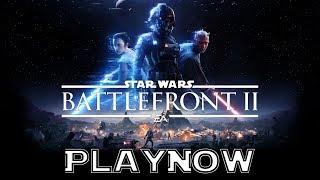 PlayNow: Star Wars Battlefront 2 (Open Beta) | PC Gameplay