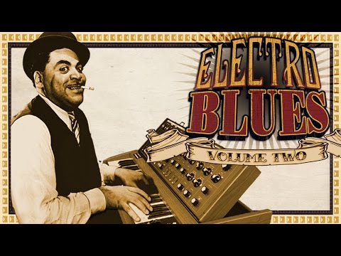 Electro BLUES - Vol 2, CD 1 - The Original Full Album Mix (+ Stream) electro-blues collection