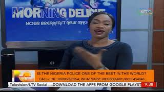 Open Access on Morning Delight ; Is The Nigerian Police The Best In The World