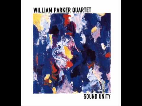 William Parker Quartet - Sound Unity 1/2