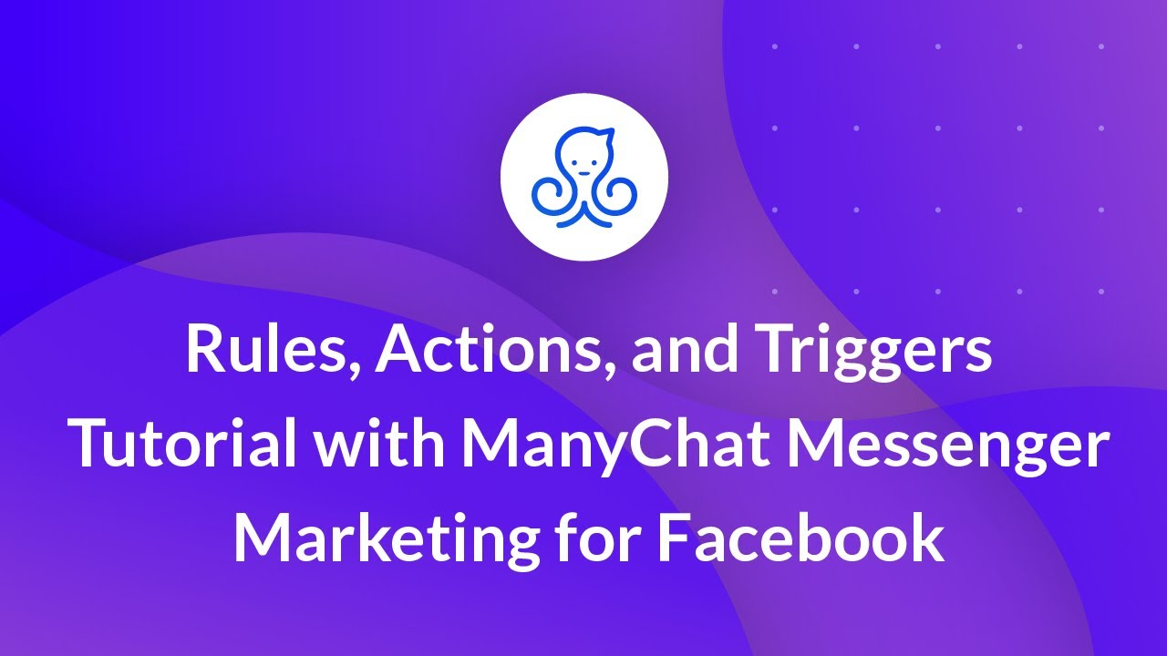 rules actions and triggers tutorial with manychat messenger