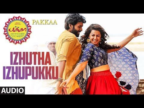 Izhutha Izhupukku Full Song Audio || Pakka Tamil Songs || Vikram Prabhu, Nikki Galrani