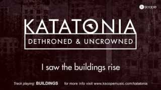 Katatonia - Buildings (lyric Video) (from Dethroned & Uncrowned)