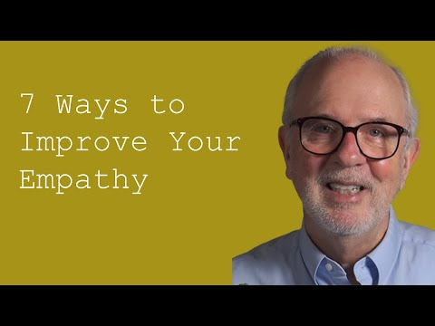 Seven Ways to Improve Your Empathy