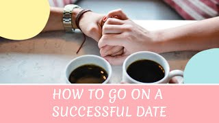 How to Have a Successful Date