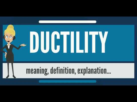 What is DUCTILITY? What does DUCTILITY mean? DUCTILITY meaning, definition & explanation