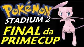 Pokemon Stadium 2 (Parte 14) - A Dificílima Final da Prime Cup
