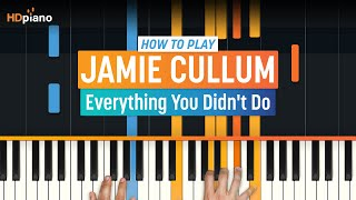 "How To Play ""Everything You Didn't Do"" by Jamie Cullum 