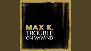 Trouble On My Mind (Passion Groove Remix)