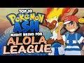Top 10 Pokémon Ash Might Bring Back for the ALOLA LEAGUE