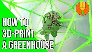 How to 3D-print an indoor mini greenhouse with external watering pipe! - DIY greenhouse.