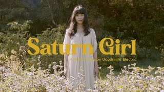 Goodnight Electric - Saturn Girl (Official Music Video)