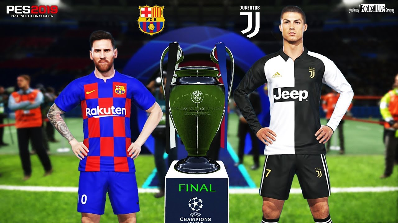 Pes 2019 Barcelona Vs Juventus Final Uefa Champions League Ucl Messi Vs Ronaldo Youtube