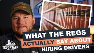 What DOT regulations ACTUALLY say about hiring drivers