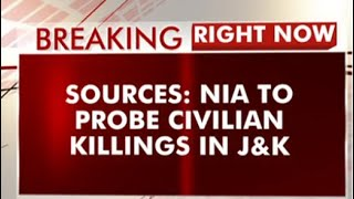 J&K Civilian Killings To Be Probed By National Investigation Agency