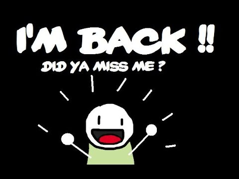 Image result for i'm back images