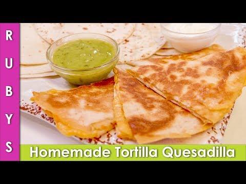 Mexican Quesadillas For Kids And Homemade Tortillas Recipe In Urdu Hindi  - RKK