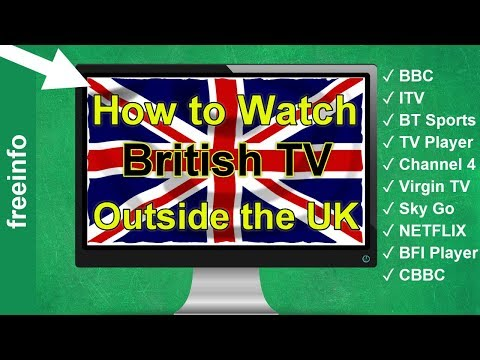 How To Watch UK TV Abroad (2020) - BBC IPlayer And Other British TV Channels