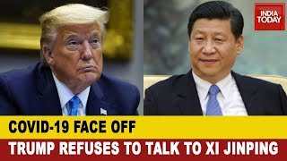 COVID-19 Face Off: American President Donald Trump Refuses To Talk To Chinese President Xi Jinping