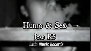 Humo & Sex (Audio Preview) Jose RS Prod.BChris Latin Music