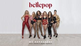 Bellepop ft Roser & Mara Barros - We represent