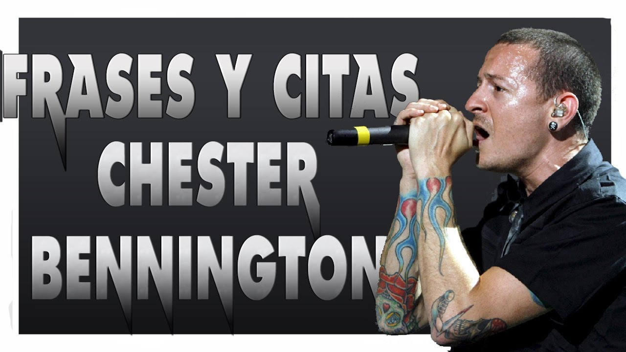 Frases Y Citas Chester Bennington