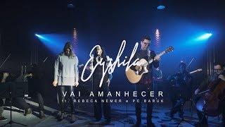 Eyshila - Vai Amanhecer (feat PC Baruk e Rebeca Nemer)