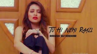 Tu Hi Nahi Raazi | Official Song | Rakesh Sutradhar |  Nikhil Chouksey | tiktok viral song