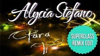 Alycia Stefano - Para Ti (Superclass Remix Edit)