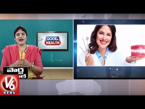 Dental Problems   Reasons & Treatment   Partha Dental Hospital   Dr Kalpana   Good Health   V6 News