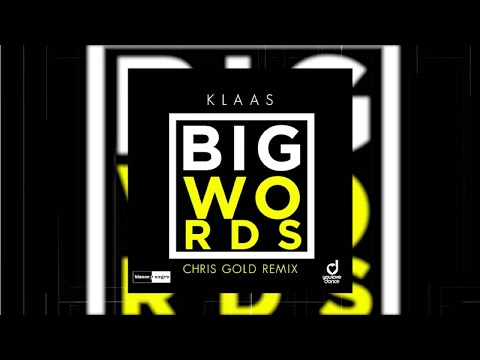 Klaas - Big Words (Chris Gold Remix) - Official Audio