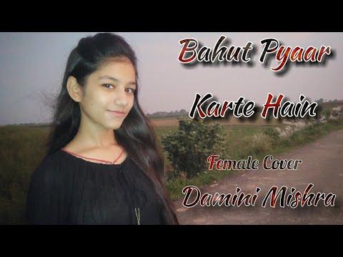 Bahut Pyaar Karte Hain Female Cover Sonu Kakkar Damini Mishra