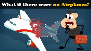What if there were no Airplanes? | #aumsum #kids #science #education #children