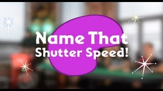Name that Shutter Speed - FroKnowsPhoto Game Show