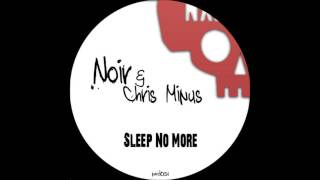 Noir, Chris Minus - Sleep No More (Vocal Mix) [HQ]