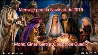 Mensaje de Navidad 2016  de Mons. Ginés García