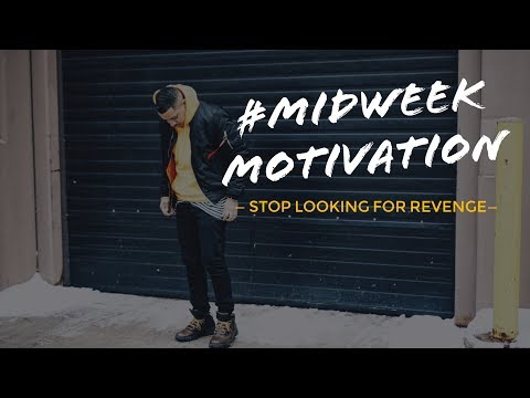 #midweekmotivation |  Stop looking for revenge in 2018