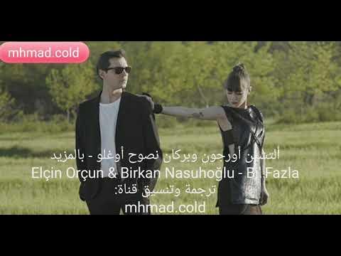 أغنية الحلقة 84 والأخيرة والحلقة 72 من مسلسل العهد مترجمة Elçin Orçun & Birkan Nasuhoğlu - Bi' Fazla