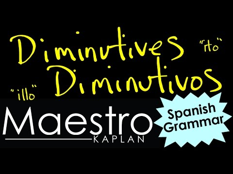 How to form Spanish Diminutives (diminutivos) using -ito or -illo