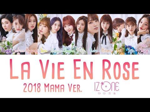 IZ*ONE (아이즈원) - La Vie en Rose (라비앙로즈) (2018 MAMA Ver.) [han|rom|eng lyrics/가사]