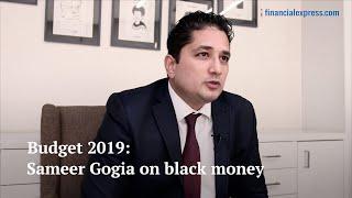 Budget 2019: Sameer Gogia on black money