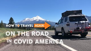 How to Travel Again | On the Road in COVID America