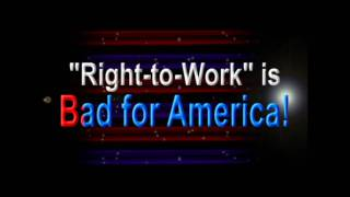 """Right-to-Work"" is Bad for America!"