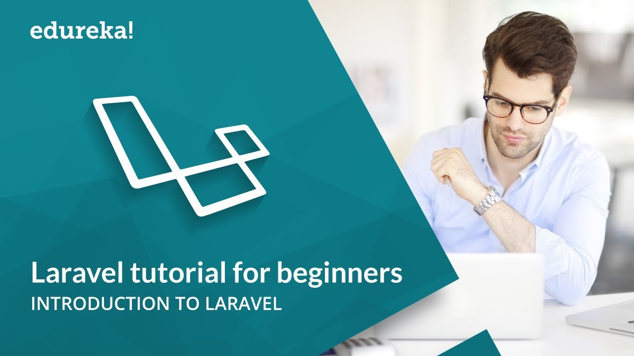 Laravel Tutorial For Beginners | What Is Laravel? | Laravel Training Part - 1 | Edureka