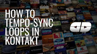 How to Tempo-Sync Loops and Scale Tempos in Kontakt