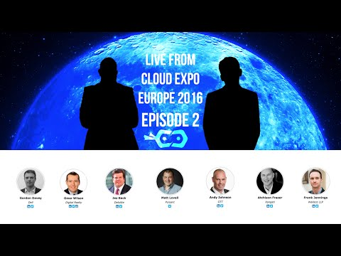 Day One - Afternoon Show - Cloud Expo Europe 2016, London - #CEE16