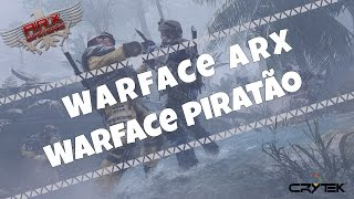 Warface ARX ► WARFACE PIRATÃO!