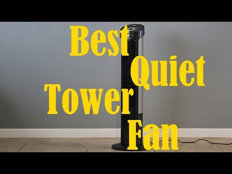 Best Quiet Tower Fan - Highest Rated Oscillating Silent Tower Fans Review