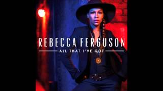 Rebecca Ferguson: All That I
