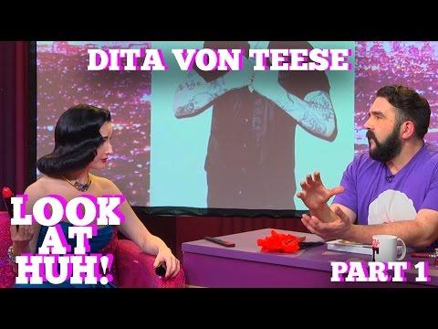 DITA VON TEESE on LOOK AT HUH! Part 1
